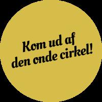 Kom ud af den onde cirkel